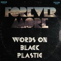 Forever More, Words On Black Plastic