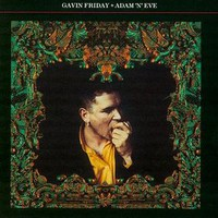 Gavin Friday, Adam 'N' Eve