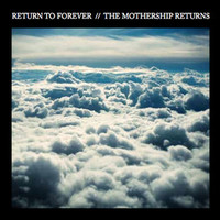 Return to Forever, The Mothership Returns