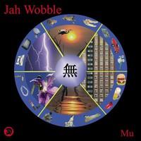 Jah Wobble, Mu