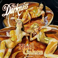 The Darkness, Hot Cakes