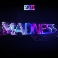 Muse, Madness