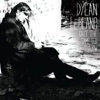 Dylan LeBlanc, Cast the Same Old Shadow