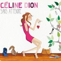 Celine Dion, Sans Attendre
