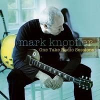 Mark Knopfler, One Take Radio Sessions