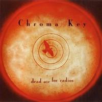 Chroma Key, Dead Air For Radios