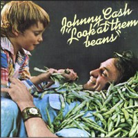 Johnny Cash, Look At Them Beans