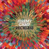 Jeremy Camp, Reckless
