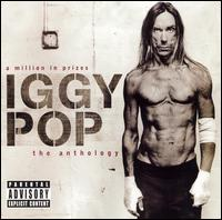 Iggy Pop, A Million in Prizes: The Anthology