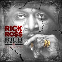 Rick Ross, Rich Forever (Mixtape)