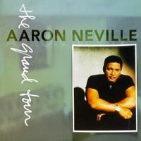 Aaron Neville, The Grand Tour