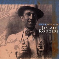 Jimmie Rodgers, The Essential Jimmie Rodgers