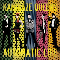 Kamikaze Queens, Automatic Life