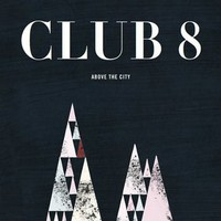 Club 8, Above The City