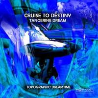 Tangerine Dream, Cruise To Destiny