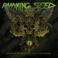Ramming Speed, Doomed To Destroy, Destined To Die