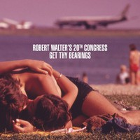 Robert Walter's 20th Congress, Get Thy Bearings