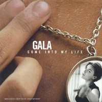 Gala, Come Into My Life