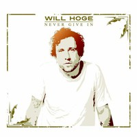 Will Hoge, Never Give In