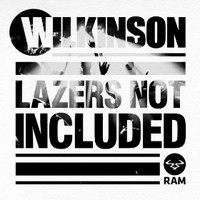Wilkinson, Lazers Not Included
