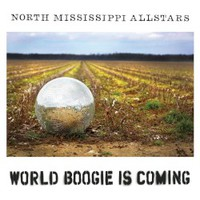 North Mississippi Allstars, World Boogie Is Coming