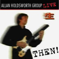 Allan Holdsworth, Then!
