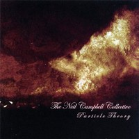 The Neil Campbell Collective, Particle Theory