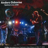 Anders Osborne, Tipitina's Live 2006