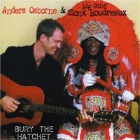 Anders Osborne & Big Chief Monk Boudreaux, Bury the Hatchet