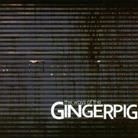 Gingerpig, The Ways Of The Gingerpig