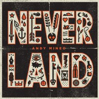 Andy Mineo, Never Land