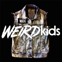 We Are The In Crowd, Weird Kids