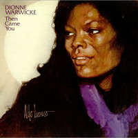 Dionne Warwick, Then Came You