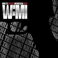 WAMI (White Appice Mendoza Iggy), Kill the King