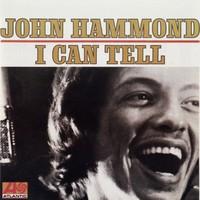 John Hammond, I Can Tell
