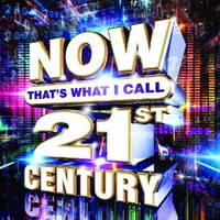 Various Artists, NOW That's What I Call 21st Century