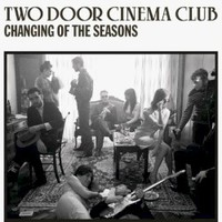 Two Door Cinema Club, Changing of the Seasons