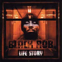 Black Rob, Life Story