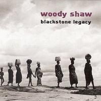 Woody Shaw, Blackstone Legacy