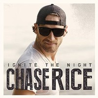 Chase Rice, Ignite The Night