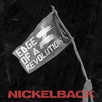 Nickelback, Edge Of A Revolution