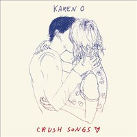 Karen O, Crush Songs