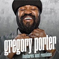 Gregory Porter, Issues of Life - Features and Remixes