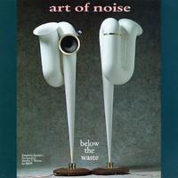Art of Noise, Below the Waste