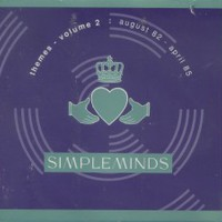 Simple Minds, Themes - Volume 2: August 82-April 85