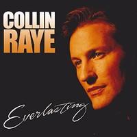 Collin Raye, Everlasting