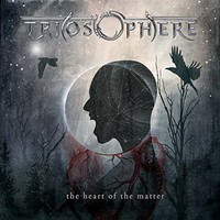 Triosphere, The Heart of the Matter