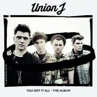 Union J, You Got It All - The Album