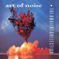 Art of Noise, The Ambient Collection
