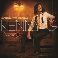 Kenny G, Brazilian Nights